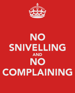 no-snivelling-and-no-complaining